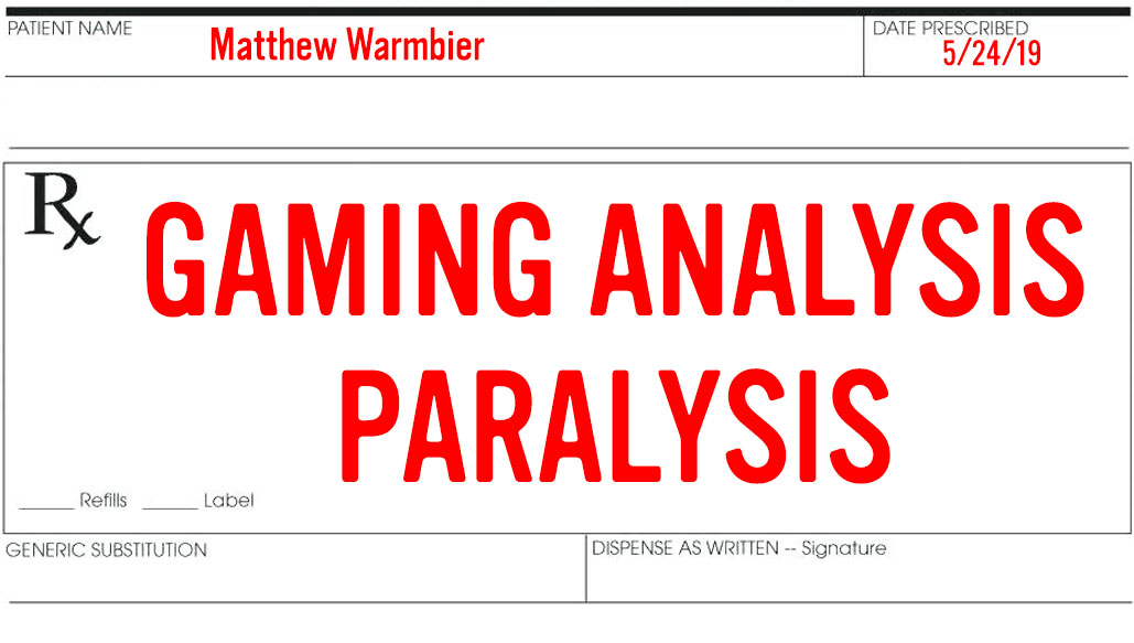Gaming Analysis Paralysis